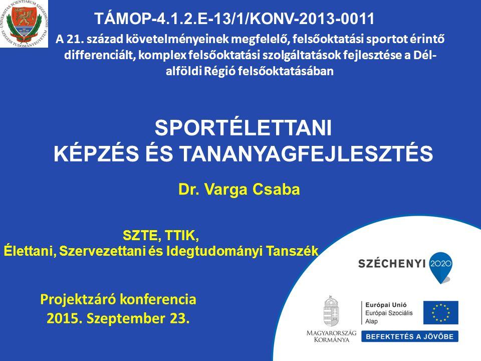 SPORTÉLETTANI KÉPZÉS ÉS TANANYAGFEJLESZTÉS TÁMOP-4.1.2.E-13/1/KONV-2013-0011 A 21.