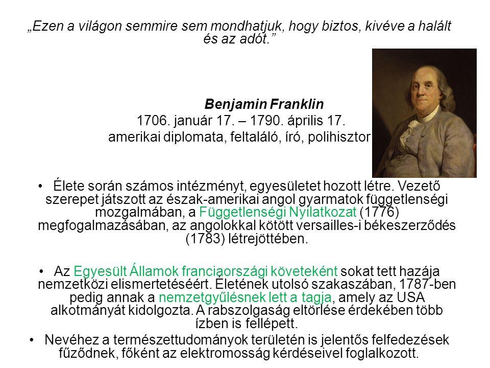 """""""Ezen a világon semmire sem mondhatjuk, hogy biztos, kivéve a halált és az adót. Benjamin Franklin 1706."""