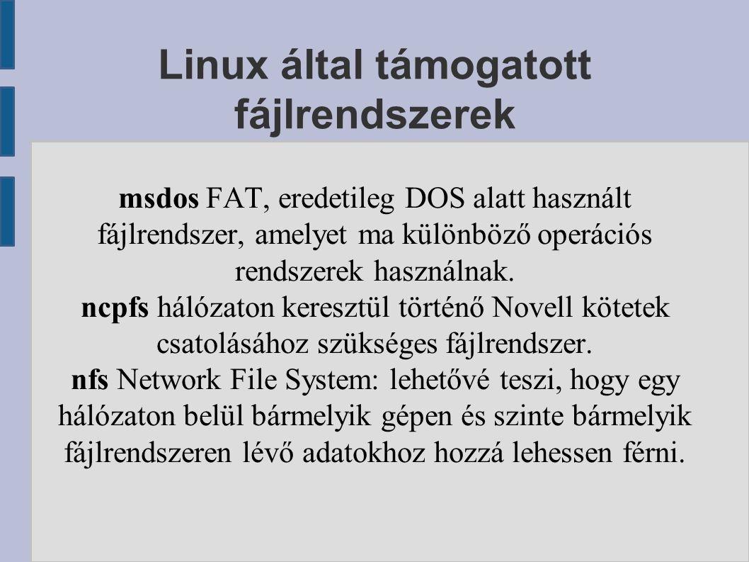 msdos FAT, eredetileg DOS alatt használt fájlrendszer, amelyet ma különböző operációs rendszerek használnak.