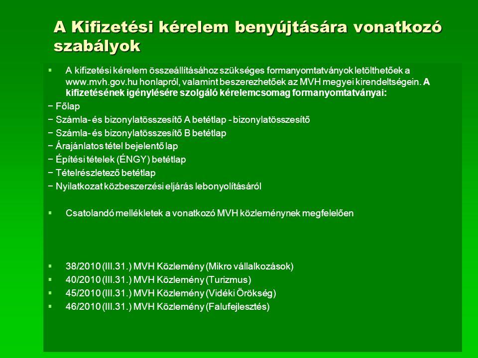 A Kifizetési kérelem benyújtására vonatkozó szabályok   A kifizetési kérelem összeállításához szükséges formanyomtatványok letölthetőek a www.mvh.gov.hu honlapról, valamint beszerezhetőek az MVH megyei kirendeltségein.