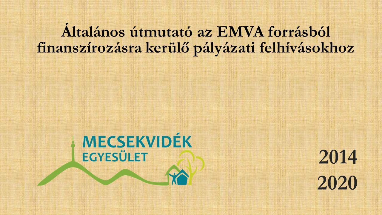 2014 2020 Általános útmutató az EMVA forrásból finanszírozásra kerülő pályázati felhívásokhoz