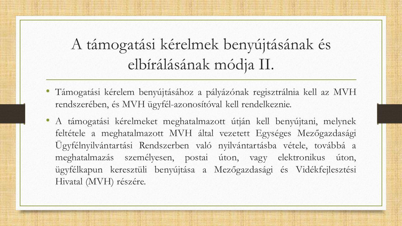 A támogatási kérelmek benyújtásának és elbírálásának módja II.
