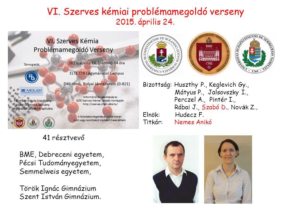 VI. Szerves kémiai problémamegoldó verseny 2015. április 24.