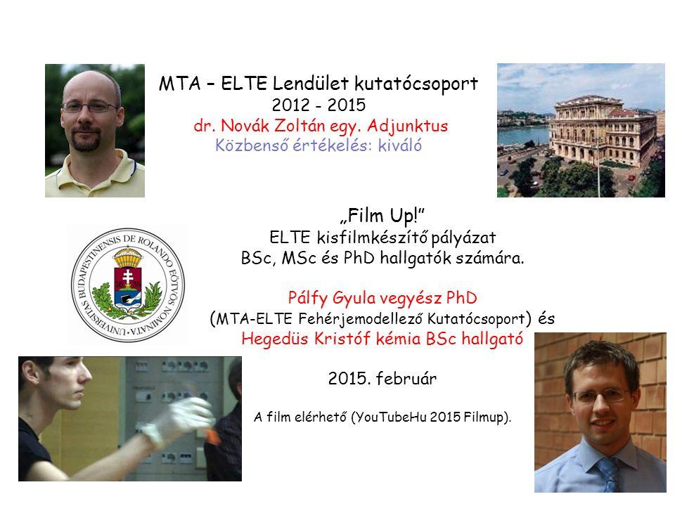MTA – ELTE Lendület kutatócsoport 2012 - 2015 dr. Novák Zoltán egy.