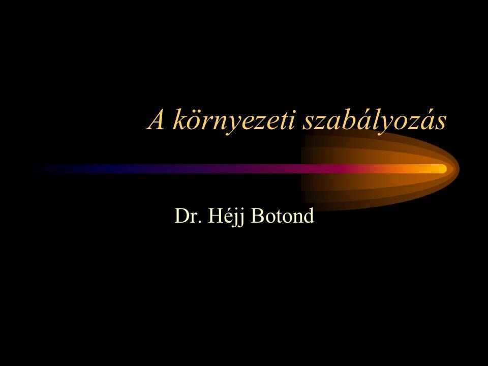 A környezeti szabályozás Dr. Héjj Botond