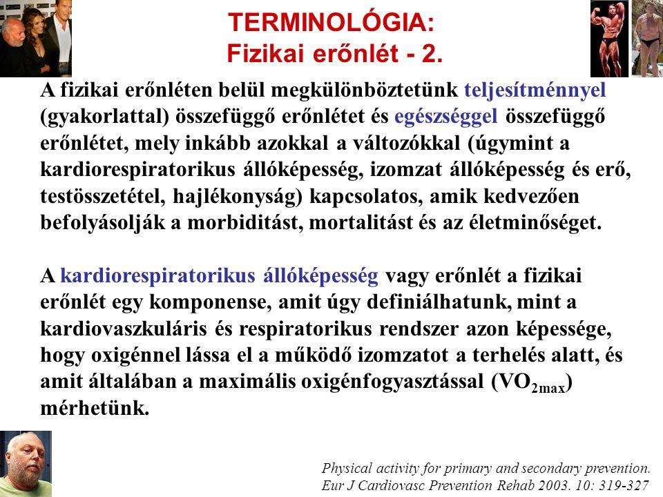 TERMINOLÓGIA: Fizikai erőnlét - 2. A fizikai erőnléten belül megkülönböztetünk teljesítménnyel (gyakorlattal) összefüggő erőnlétet és egészséggel össz
