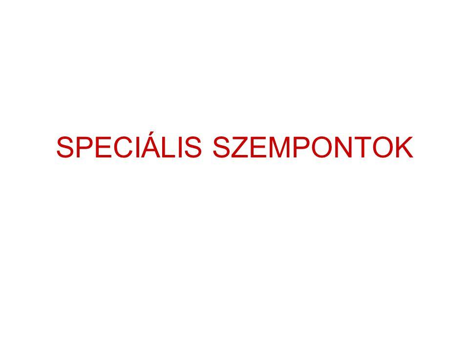 SPECIÁLIS SZEMPONTOK