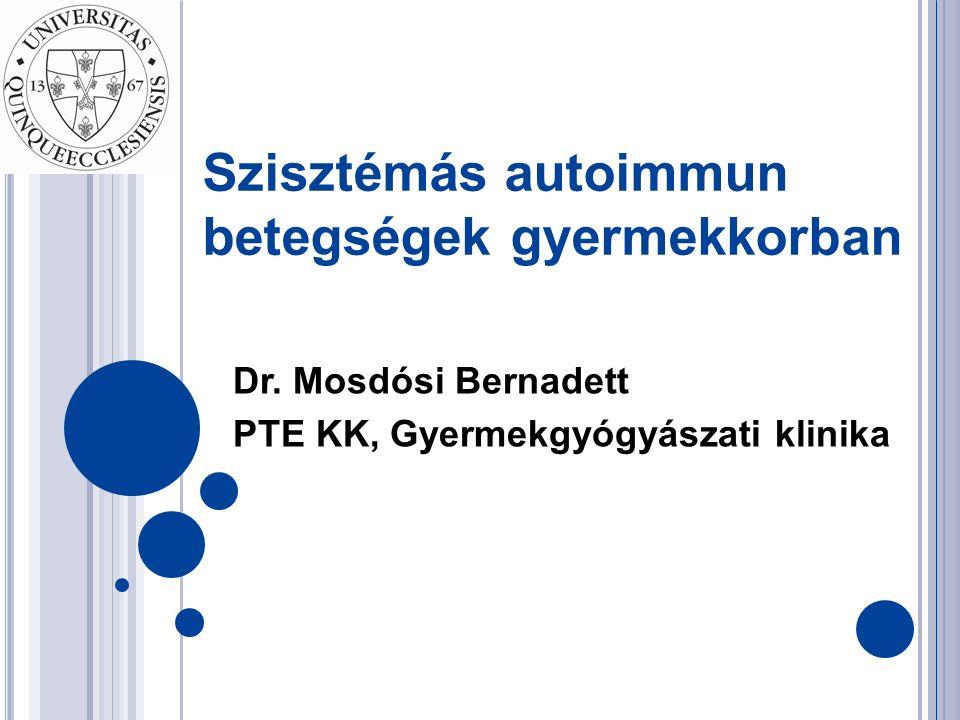 Szisztémás autoimmun betegségek gyermekkorban Dr.
