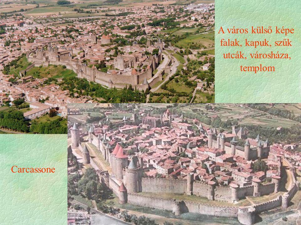 A város külső képe falak, kapuk, szűk utcák, városháza, templom