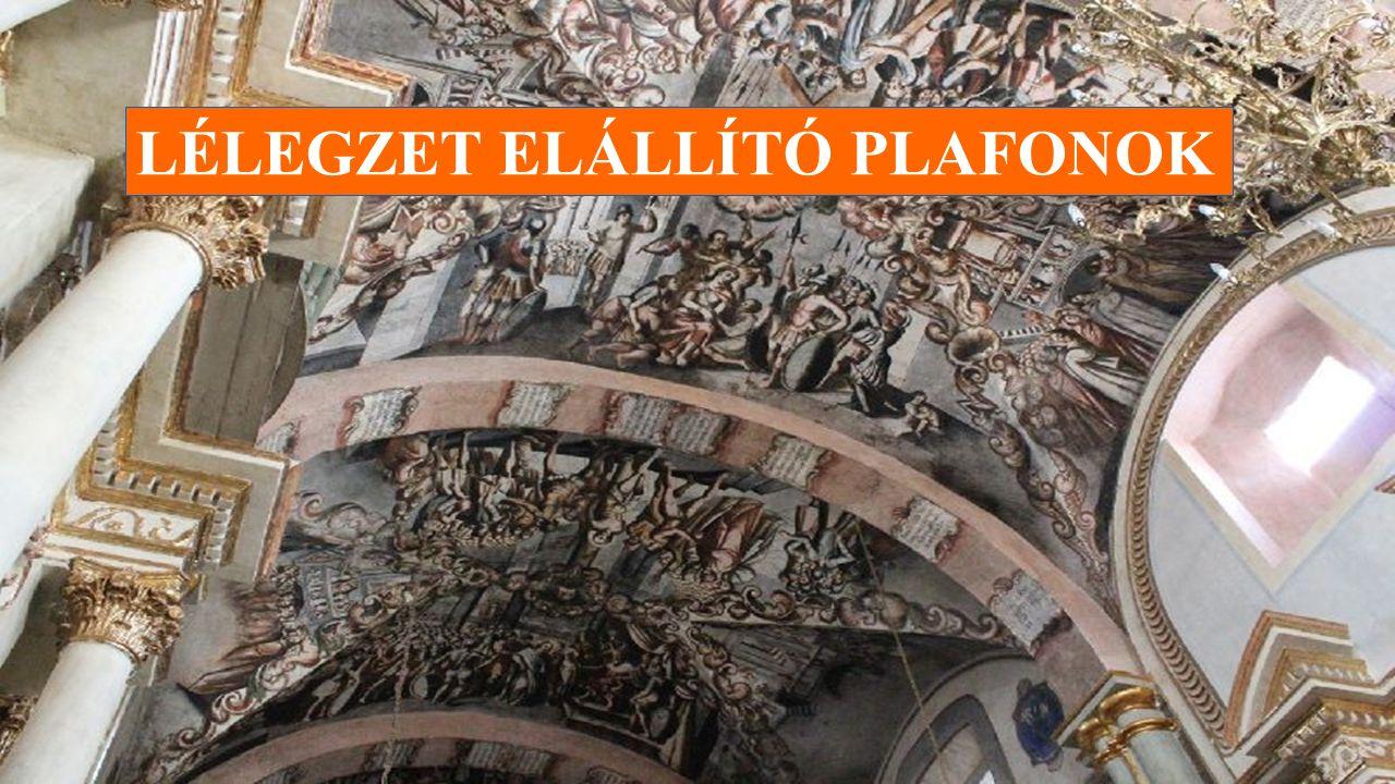 LÉLEGZET ELÁLLÍTÓ PLAFONOK