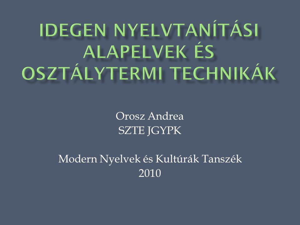 Orosz Andrea SZTE JGYPK Modern Nyelvek és Kultúrák Tanszék 2010