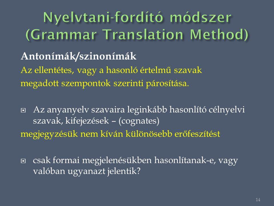 Antonímák/szinonímák Az ellentétes, vagy a hasonló értelmű szavak megadott szempontok szerinti párosítása.