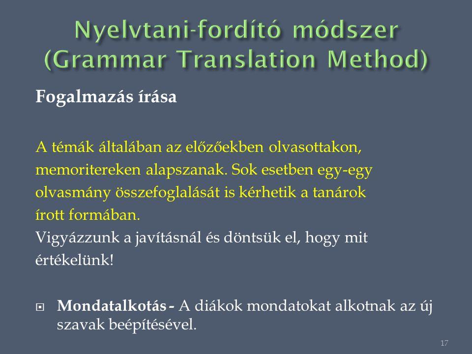 Fogalmazás írása A témák általában az előzőekben olvasottakon, memoritereken alapszanak.