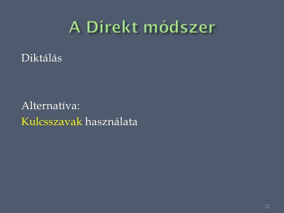 Diktálás Alternatíva: Kulcsszavak használata 22