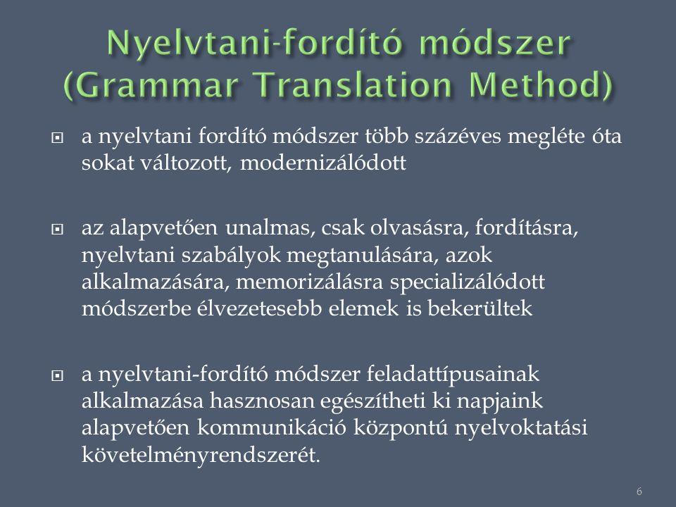 a nyelvtani fordító módszer több százéves megléte óta sokat változott, modernizálódott  az alapvetően unalmas, csak olvasásra, fordításra, nyelvtani szabályok megtanulására, azok alkalmazására, memorizálásra specializálódott módszerbe élvezetesebb elemek is bekerültek  a nyelvtani-fordító módszer feladattípusainak alkalmazása hasznosan egészítheti ki napjaink alapvetően kommunikáció központú nyelvoktatási követelményrendszerét.