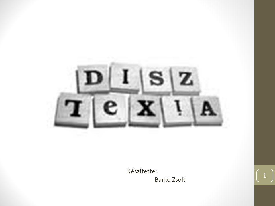 Nem betegség, rendellenesség A diszlexiásoknak problémát okozhat a betűk, szavak és számok felismerése, leírása.