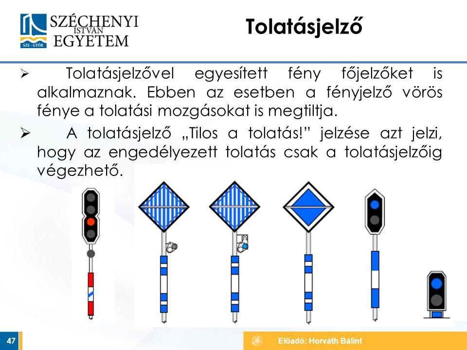  Tolatásjelzővel egyesített fény főjelzőket is alkalmaznak. Ebben az esetben a fényjelző vörös fénye a tolatási mozgásokat is megtiltja.  A tolatásj