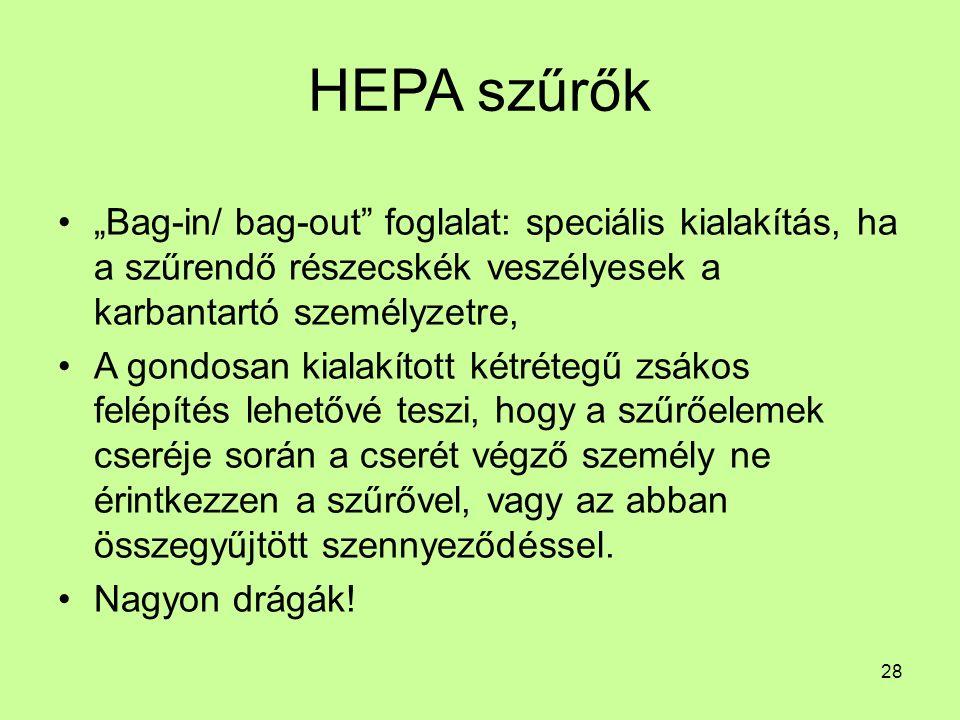 """HEPA szűrők """"Bag-in/ bag-out"""" foglalat: speciális kialakítás, ha a szűrendő részecskék veszélyesek a karbantartó személyzetre, A gondosan kialakított"""