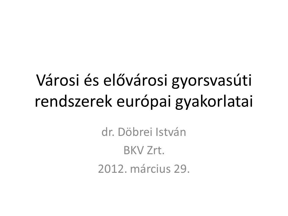Városi és elővárosi gyorsvasúti rendszerek európai gyakorlatai dr.