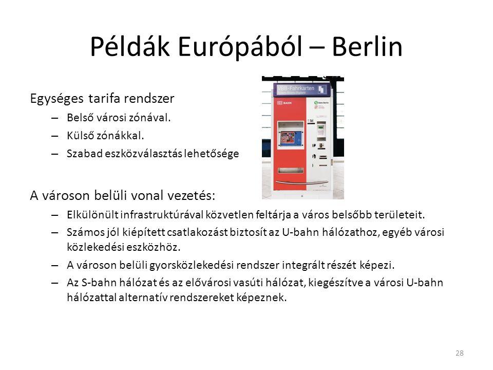 Példák Európából – Berlin Egységes tarifa rendszer – Belső városi zónával.