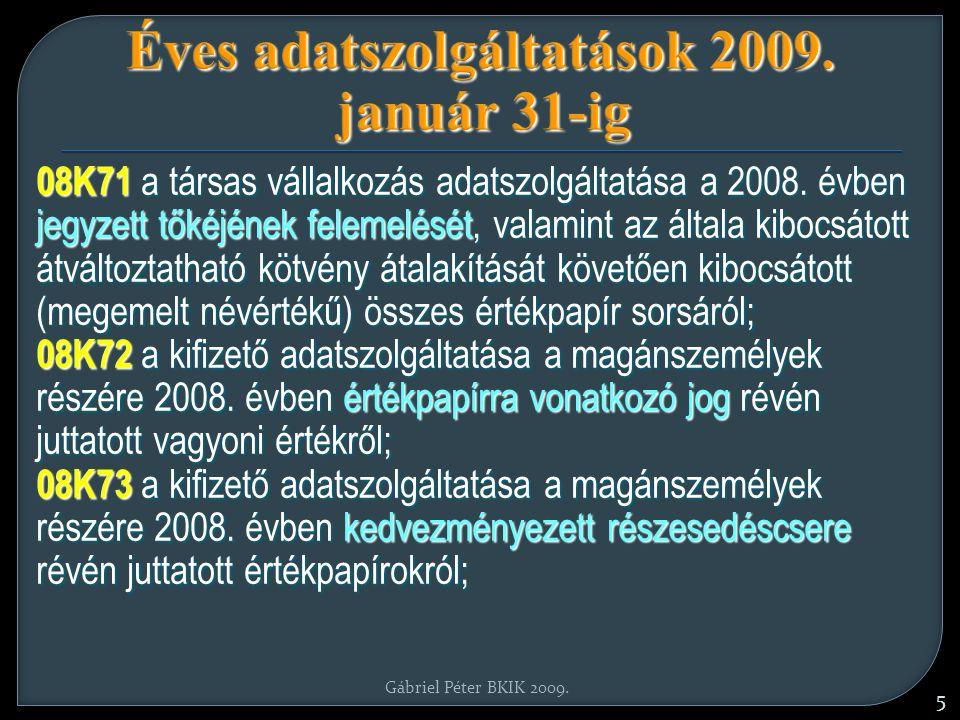 Gábriel Péter BKIK 2009. 5 Éves adatszolgáltatások 2009.