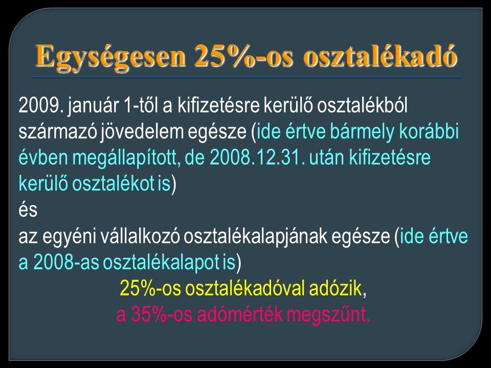Egységesen 25%-os osztalékadó 2009.