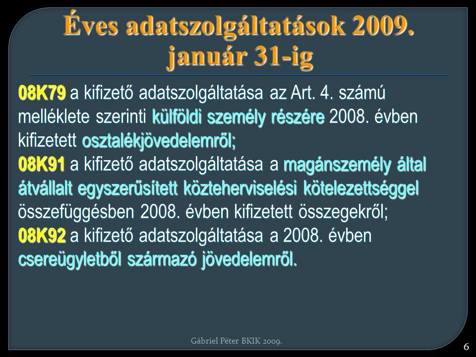 Gábriel Péter BKIK 2009. 6 Éves adatszolgáltatások 2009.