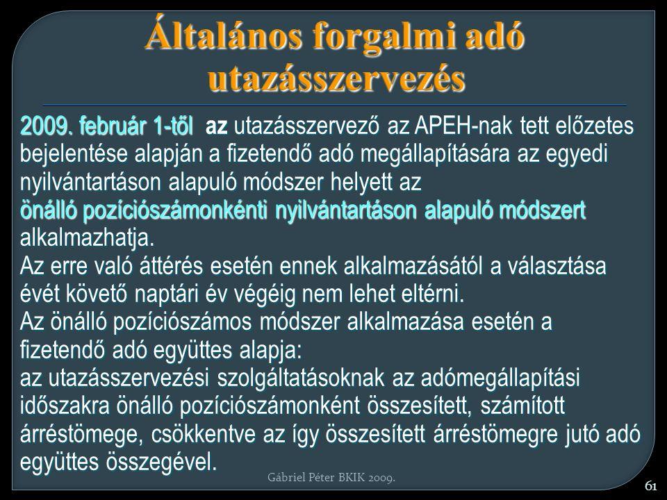 Gábriel Péter BKIK 2009. 61 Általános forgalmi adó utazásszervezés 2009.