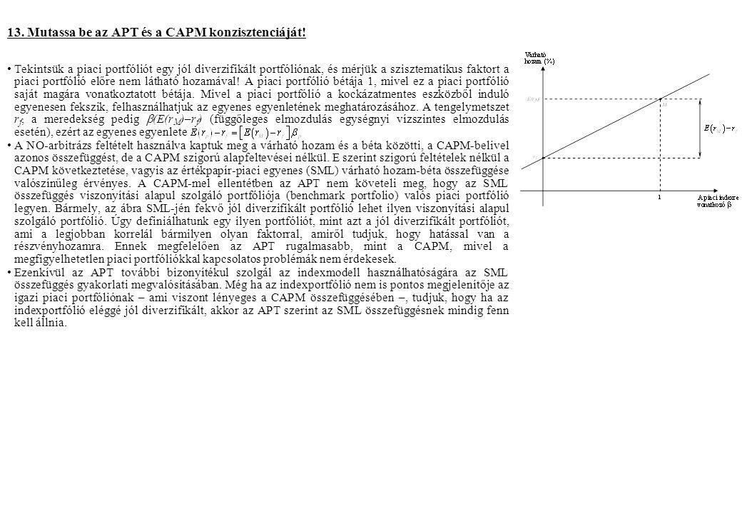 13. Mutassa be az APT és a CAPM konzisztenciáját! Tekintsük a piaci portfóliót egy jól diverzifikált portfóliónak, és mérjük a szisztematikus faktort
