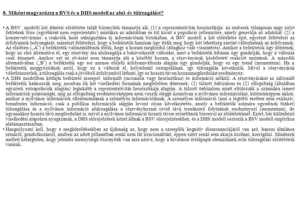 8. Miként magyarázza a BVS és a DHS modell az alul- és túlreagálást.