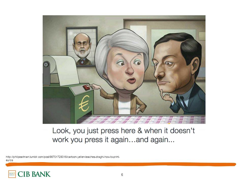 6 http://philpearlman.tumblr.com/post/96701728016/cartoon-yellen-teaches-draghi-how-to-print- euros