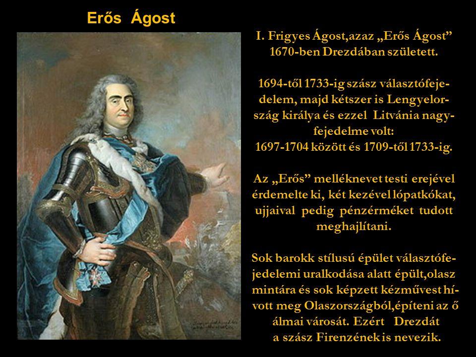 """Drezda városképének kialakítója """"Erős Ágost választófejedelem volt."""