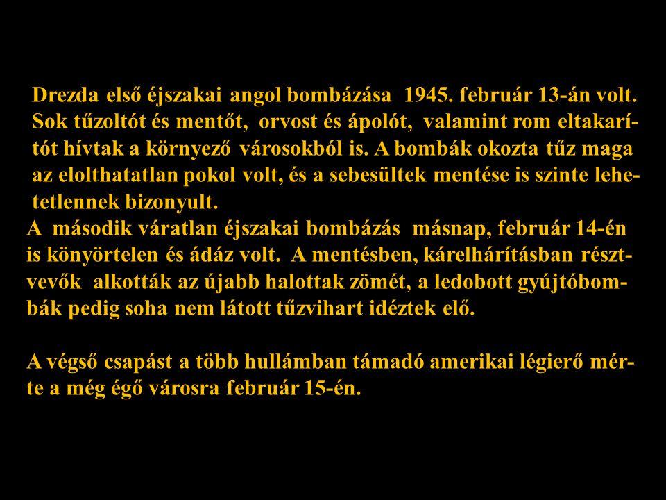 1945.február 13-án az esti égbolt Drezda pusztulását hozta:a poklot a földön!