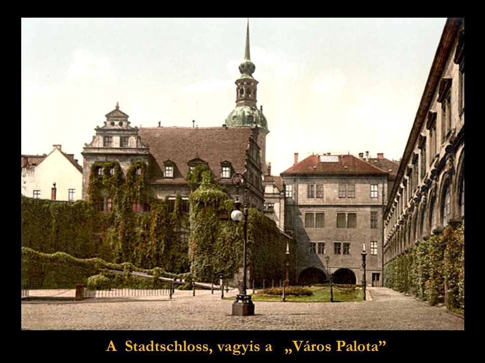 """A híres """"Zwinger , azaz Főtér 1900 körül"""
