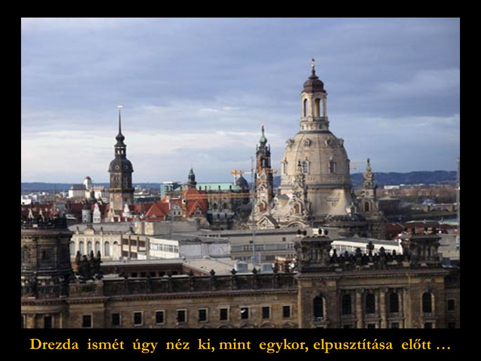 Ez olyan, mint a csoda: A szép új Frauenkirche A jól látható sötét foltok az újra felhasznált régi kövek,amelyeket eredeti helyükre építettek vissza