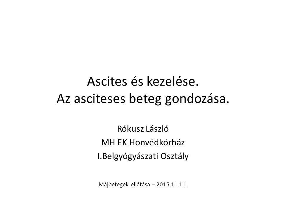 Ascites kezelése Kp mennyiségű ascites – Első epizód – Aldosteron antagonista 100 mg/d, hetente emelve 100 mg/d – max.
