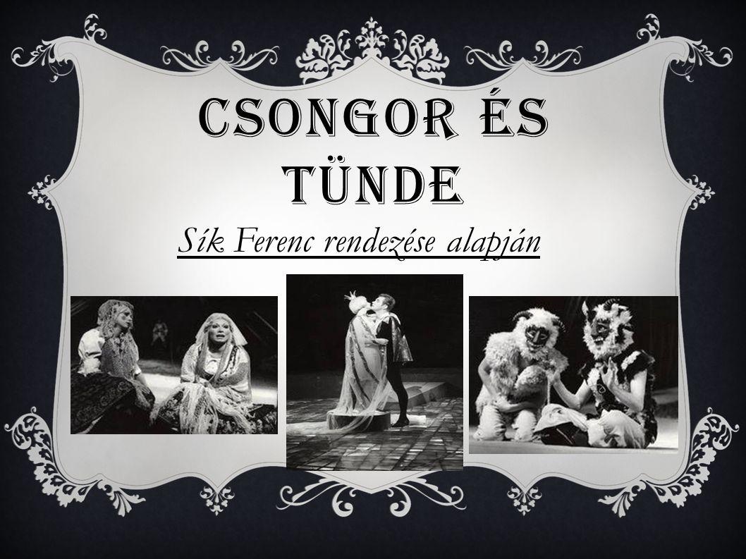 CSONGOR ÉS TÜNDE Sík Ferenc rendezése alapján