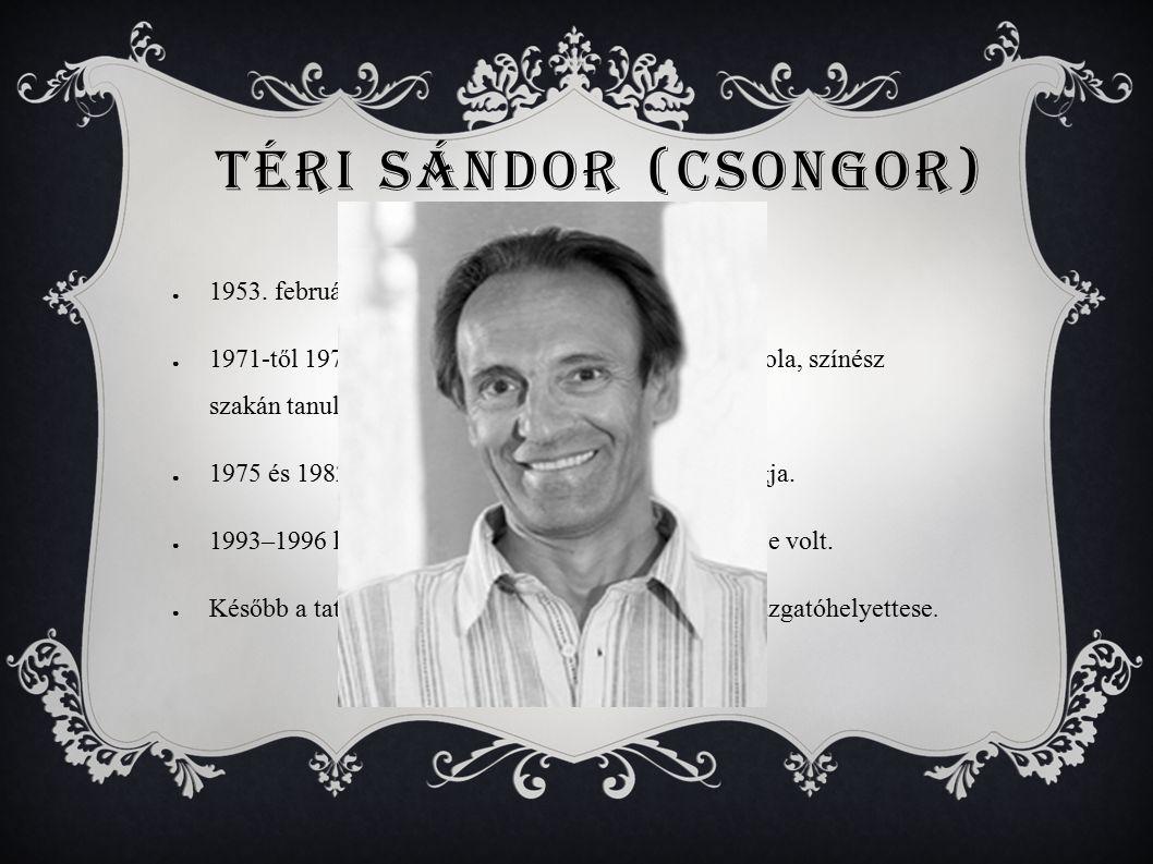 AZ EL Ő ADÁSRÓL : Bodnár Erika (Tünde) Téri Sándor (Csongor) A Sík Ferenc által rendezett Csongor és Tünde, 1976.