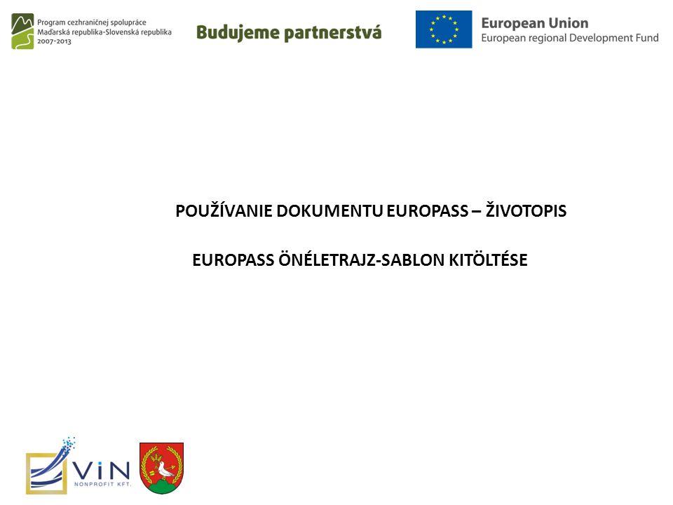 POUŽÍVANIE DOKUMENTU EUROPASS – ŽIVOTOPIS EUROPASS ÖNÉLETRAJZ-SABLON KITÖLTÉSE