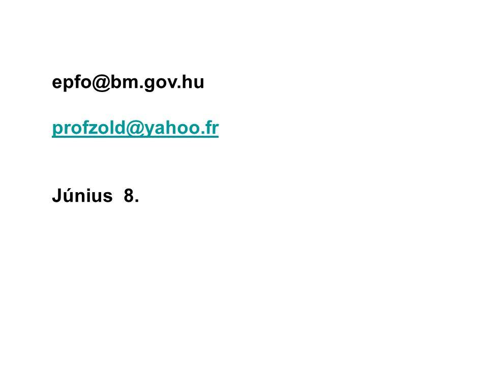 epfo@bm.gov.hu profzold@yahoo.fr Június 8.