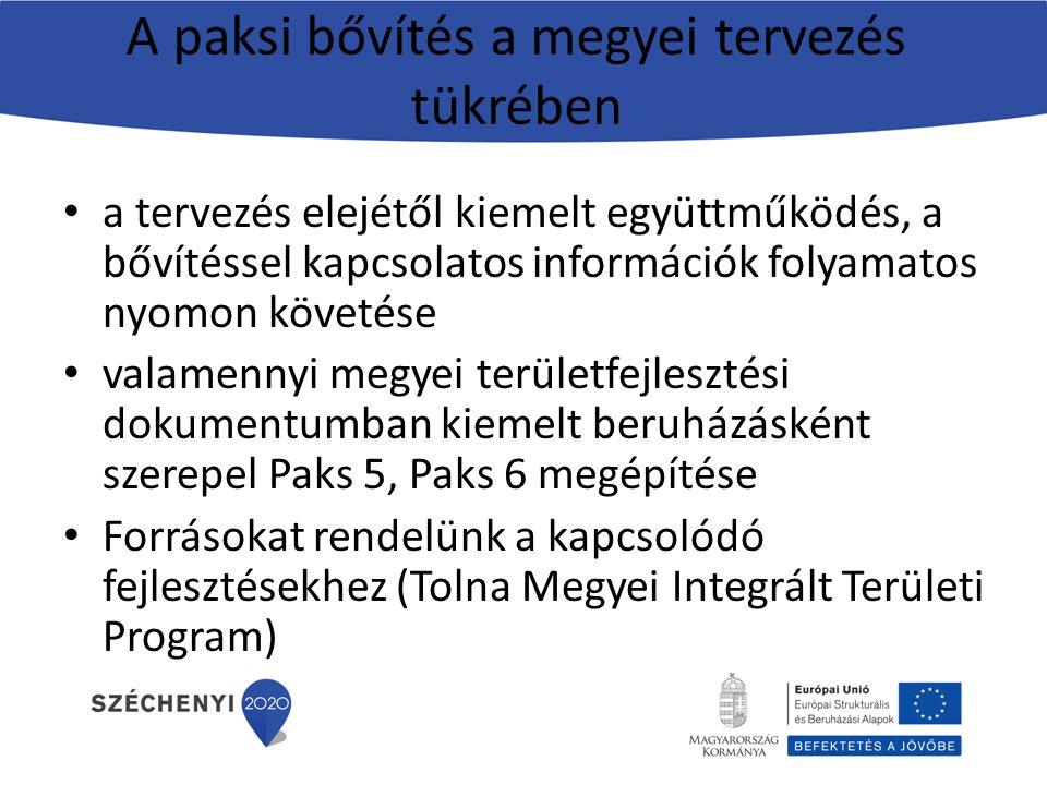 A paksi bővítés a megyei tervezés tükrében a tervezés elejétől kiemelt együttműködés, a bővítéssel kapcsolatos információk folyamatos nyomon követése valamennyi megyei területfejlesztési dokumentumban kiemelt beruházásként szerepel Paks 5, Paks 6 megépítése Forrásokat rendelünk a kapcsolódó fejlesztésekhez (Tolna Megyei Integrált Területi Program)