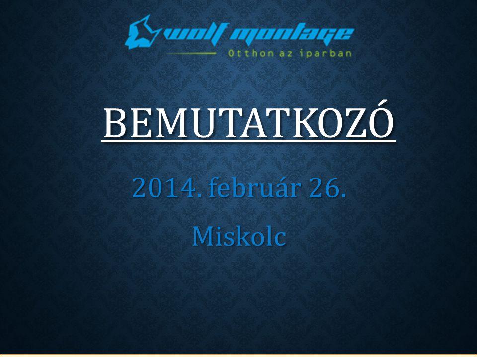 BEMUTATKOZÓ 2014. február 26. Miskolc