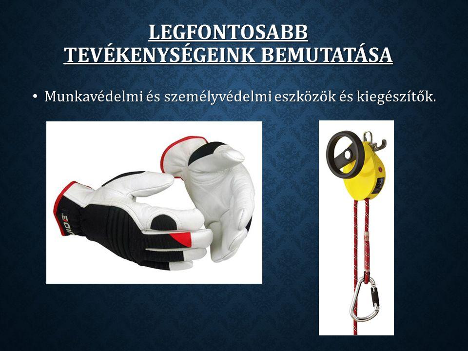 Munkavédelmi és személyvédelmi eszközök és kiegészítők.