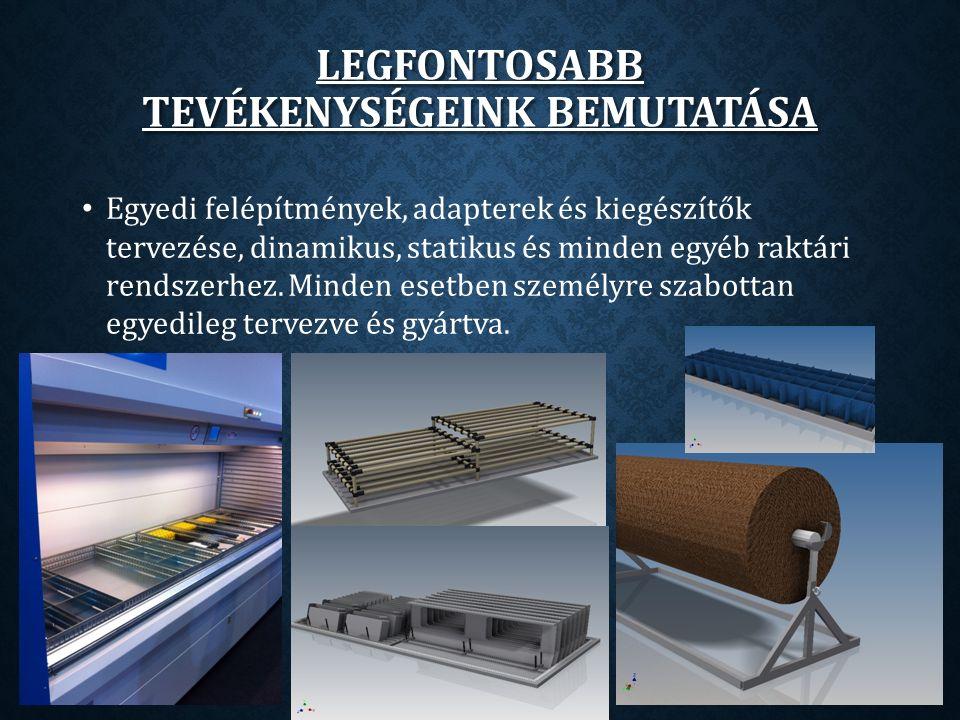Egyedi felépítmények, adapterek és kiegészítők tervezése, dinamikus, statikus és minden egyéb raktári rendszerhez.