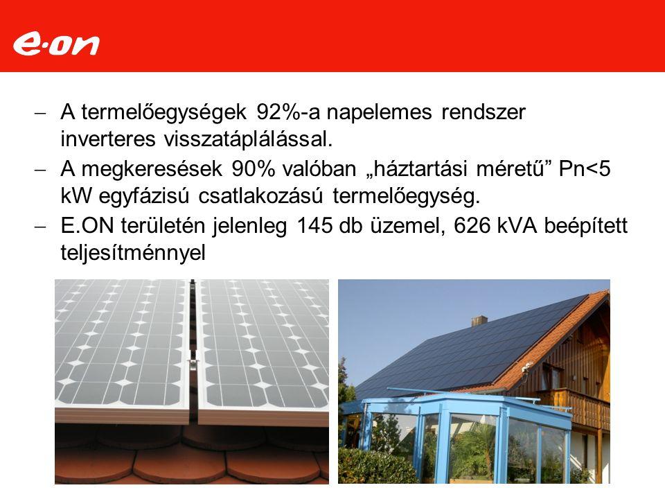 """ A termelőegységek 92%-a napelemes rendszer inverteres visszatáplálással.  A megkeresések 90% valóban """"háztartási méretű"""" Pn<5 kW egyfázisú csatlako"""