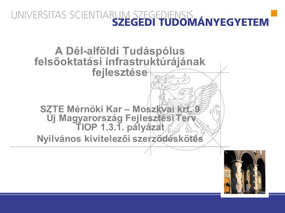 A Dél-alföldi Tudáspólus felsőoktatási infrastruktúrájának fejlesztése SZTE Mérnöki Kar – Moszkvai krt.
