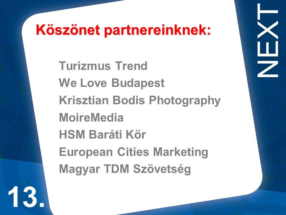 Köszönet partnereinknek: Turizmus Trend We Love Budapest Krisztian Bodis Photography MoireMedia HSM Baráti Kör European Cities Marketing Magyar TDM Szövetség 13.