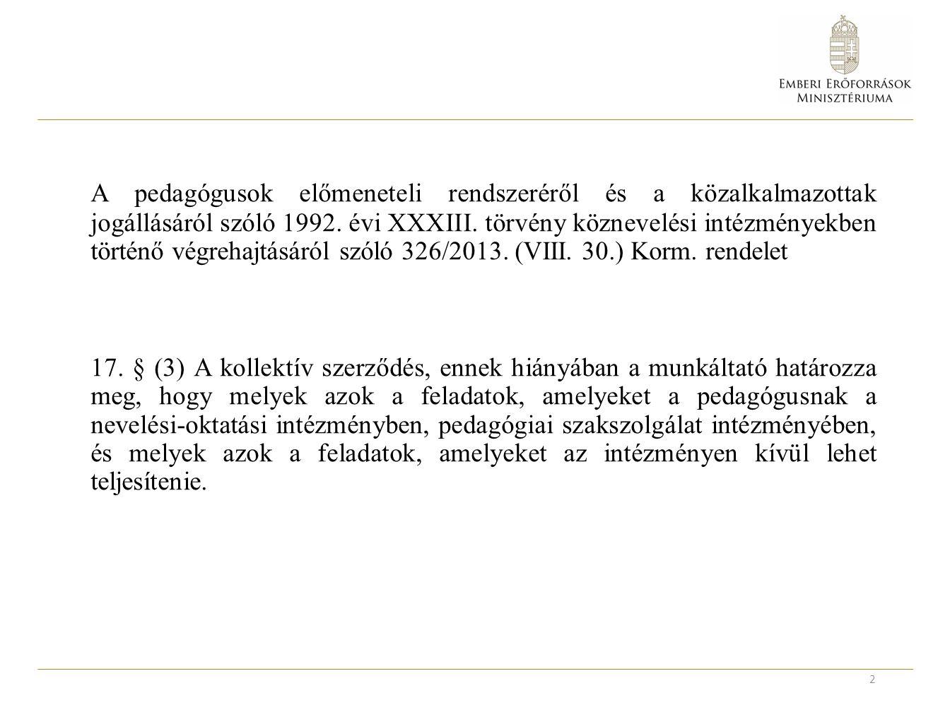 36.§ (4) A 2015.január 1-jén ideiglenesen Pedagógus II.