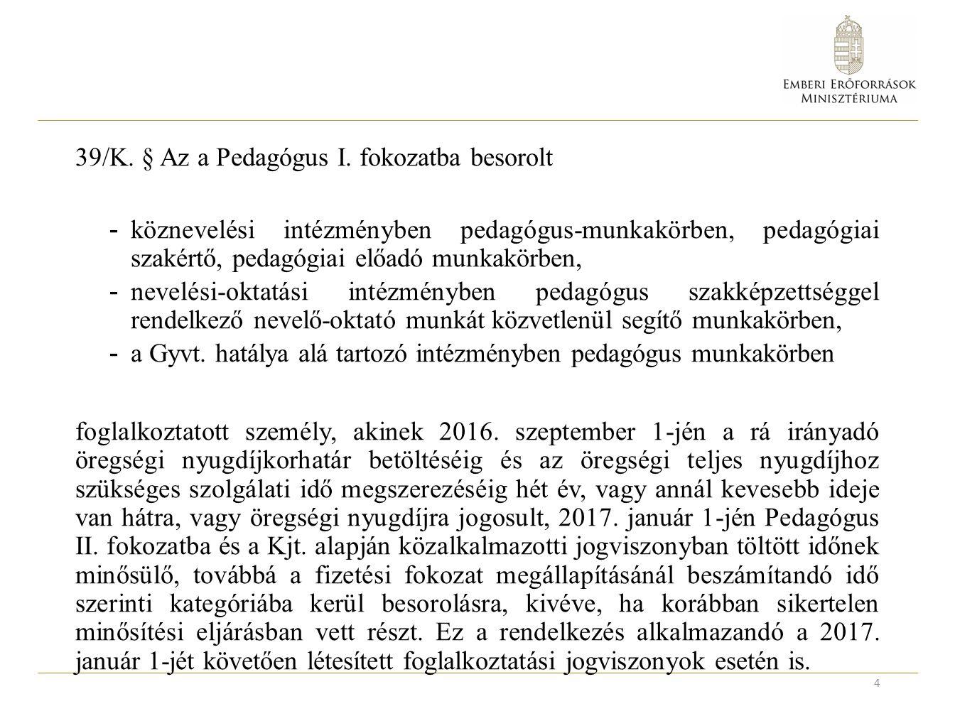 39/K. § Az a Pedagógus I.