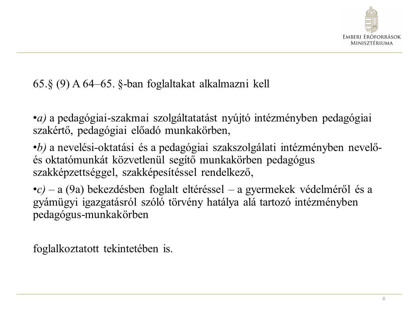 Egyéb: -58 tankerületi központ -Klebelsberg Központ -Működtetői feladatok -Szakképzési centrumok -Intézkedések a szakemberhiány csökkentésére -Munkacsoport.